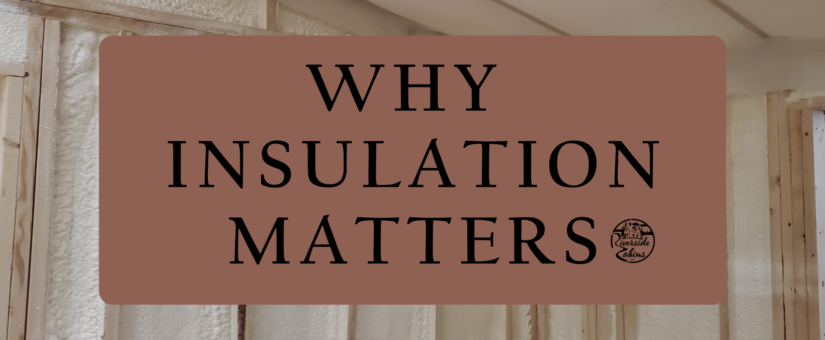 Why Insulation Matters in Modular Cabins